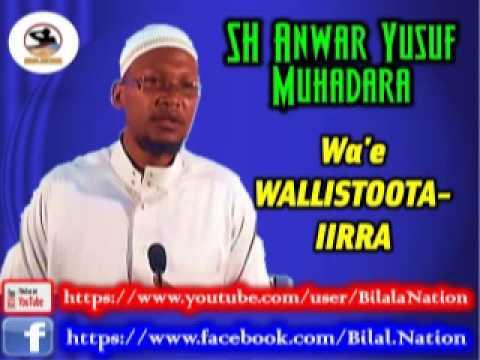 She Anwar -Yusuf  Muhadara Wa'e WALLISTOOTA-IIRRA