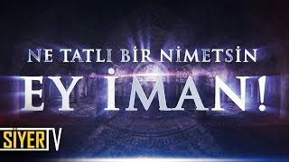 Ne Tatlı Bir Nimetsin Sen Ey İman! / Muhammed Emin Yıldırım (54. Ders)
