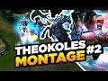 LOL | THEOKOLES MONTAGE #2