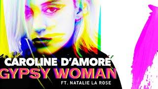 Caroline D'Amore ft. Natalie La Rose - Gypsy Woman