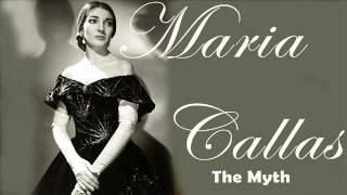 Maria Callas The Myth : A Collection of Callas' Masterpieces