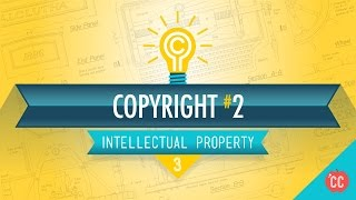 Copyright, Exceptions, and Fair Use: Crash Course Intellectual Property #3