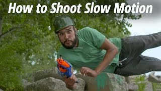 How to Shoot Slow Motion