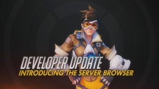 Developer Update | Introducing The Server Browser | Overwatch