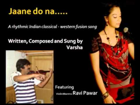 Jaane do na (Fast paced Indian classical - western fusion song...