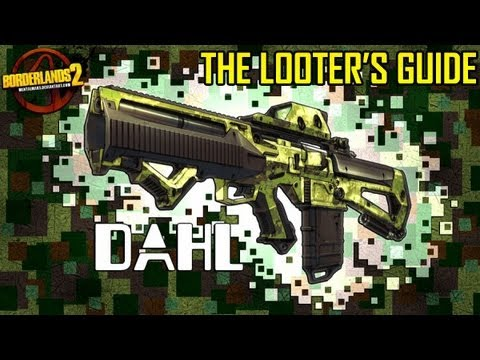 Borderlands 2 : The Looter's Guide - Dahl Weaponry