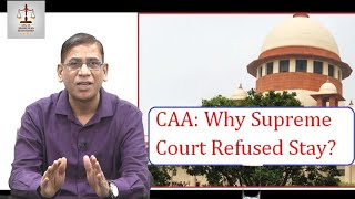 CAA: Why Supreme Court Refused Stay? by Faizan Mustafa