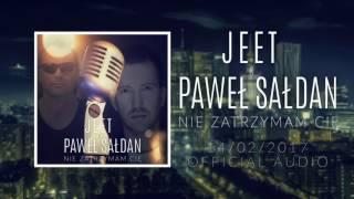 Jeet & Paweł Sałdan - Nie zatrzymam Cię (Audio)