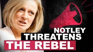 UPDATE: Notley threatens The Rebel AGAIN! Ezra Levant