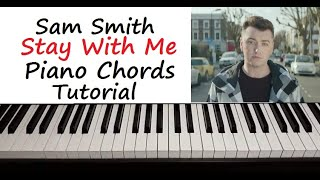 """Sam Smith- """" Stay With Me """" Piano Chords Tutorial"""