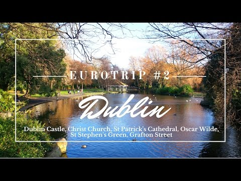 Eurotrip #2 | Dublin - Dublin Castle, St Stephen's Green, Grafton St | It Lady por Xênia Virginie