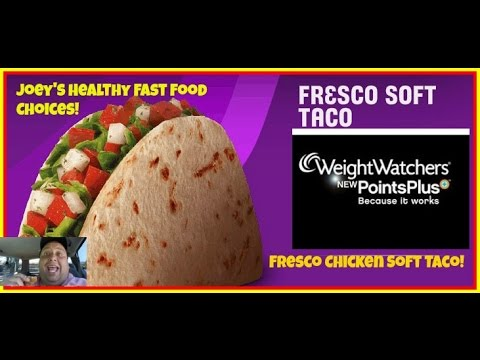 Joey's Healthy Fast Food Choices:Taco Bell's® Fresco Chicken Soft Taco