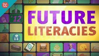 Future Literacies: Crash Course Media Literacy #12