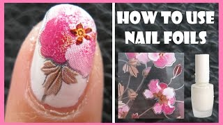 HOW TO APPLY NAIL FOILS TO CREATE EASY FLORAL PINK FLOWER MANICURE NAIL ART DESIGNS