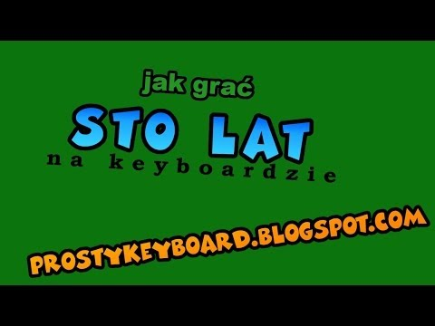 Jak Grać ♫ Sto Lat ♫ Na Keyboardzie
