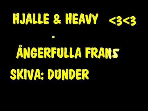 Hjalle And Heavy - ångerfulla Frans