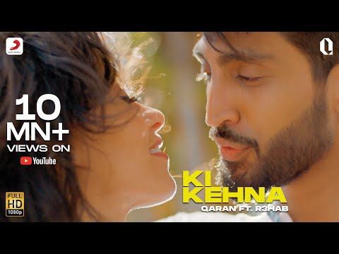 Ki Kehna - Official Music Video | QARAN ft. R3HAB | Latest Hit 2019