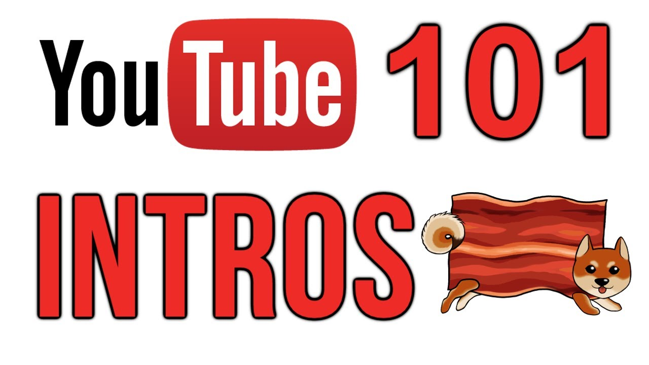 how to make a good youtube intro