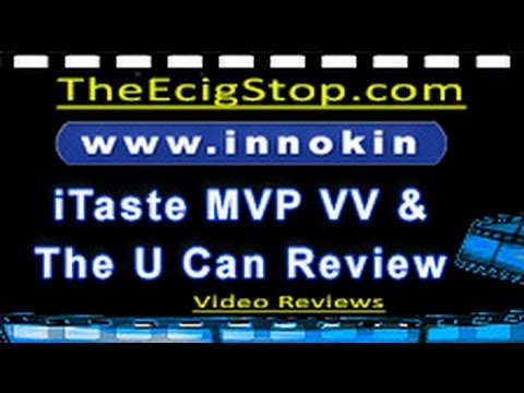 Innokin's  iTaste MVP VV and UCan Review