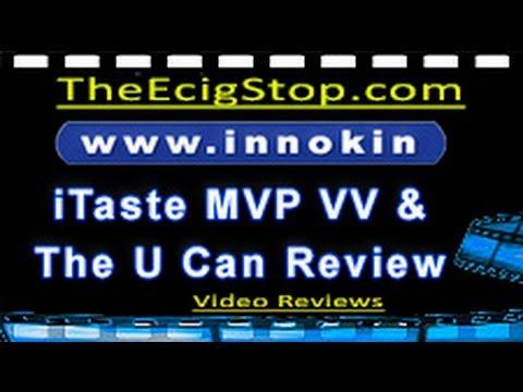 Innokin's  iTaste MVP VV and UCan Review