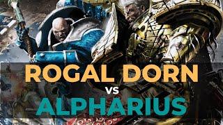 ROGAL DORN VS ALPHARIUS - Warhammer 40k
