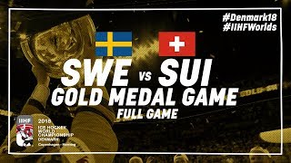 Sweden - Switzerland | Gold Medal Full Game | #IIHFWorlds 2018