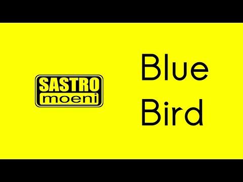 Sastromoeni - Blue Bird