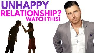 If You're in an Unhappy Relationship, WATCH THIS