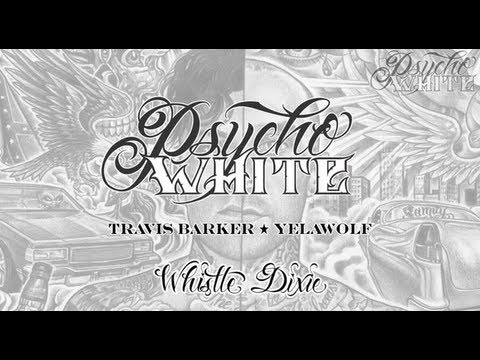 Travis Barker & Yelawolf - Whistle Dixie [LYRIC VIDEO]