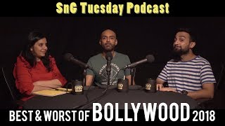 SnG Tuesday Podcast Ep 02: Best/Worst of Bollywood 2018