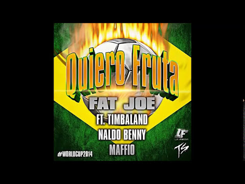 Fat Joe Ft. Timbaland, Naldo Benny Maffio - Quiero Fruta