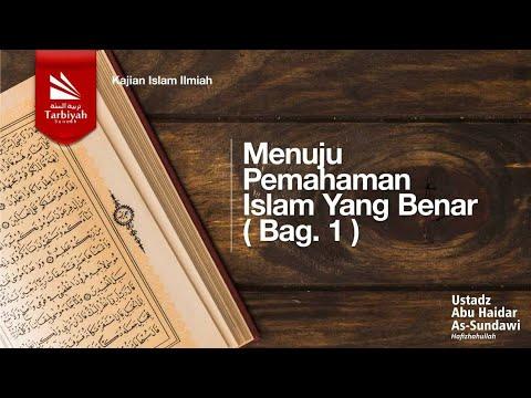 Menuju Pemahaman Islam Yg Benar [Bag. 1 - 6]
