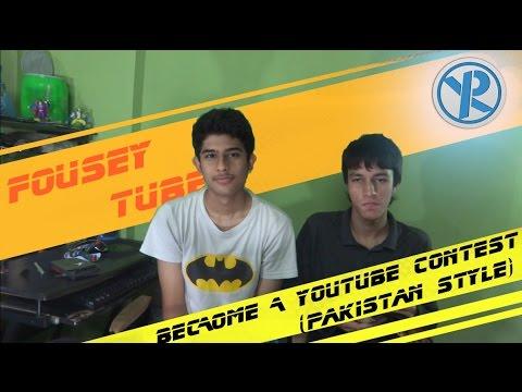 fouseyTUBE: BECOME A YOUTUBER !!!..0o0..(Pakistan style)