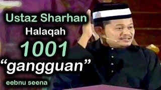Ustaz Sharhan Halaqah 1001 Gangguan