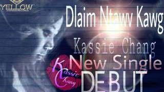 Dlaim Ntawv Kawg NEW SINGLE Coming out July 4th!!! By Kassie Chang