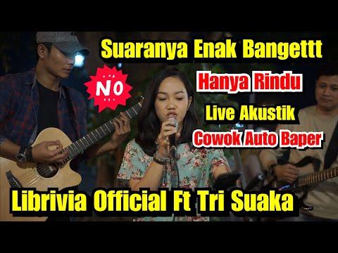 Hanya Rindu Andmesh - Tri Suaka Ft Librivia Official