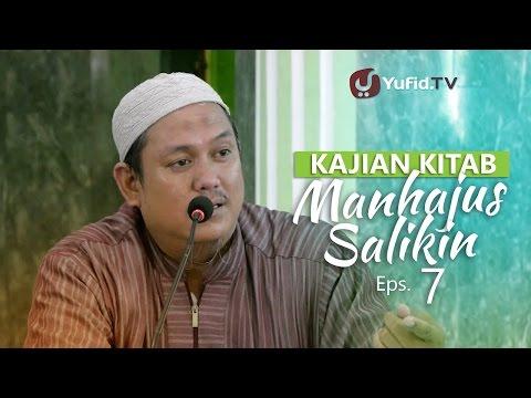 Kajian Rutin: Kitab Manhajus Salikin 7 - Ustadz Fakhruddin