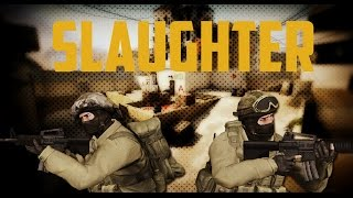 Slaughter | CSGO Montage