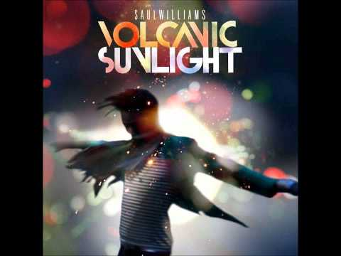 Saul Willilam - Give it Up ( Volcanic Sunlight )