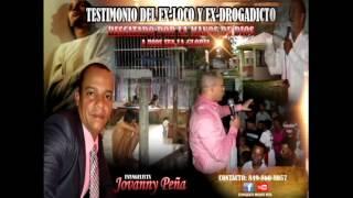 TESTIMONIO DEL EX-LOCO Y EX-DROGADICTO. EVANGELISTA JOVANNY PEÑA