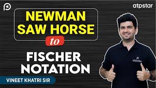 Wedge-dash,Sawhorse & Newman Projections-IITJEE|NEET Concepts