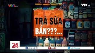 Trà sữa có phải loại thức uống an toàn?- Tin Tức VTV24