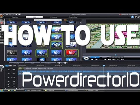 How to Use - Cyberlink Powerdirector 10