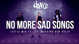 No More Sad Songs - Little Mix ft. Machine Gun Kelly - Choreography - FitDance Life