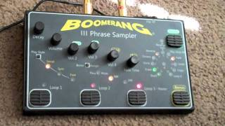 Boomerang III Phrase Sampler / Looper Demo Part 1