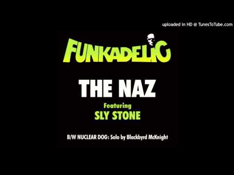 Funkadelic - The Naz (featuring Sly Stone)