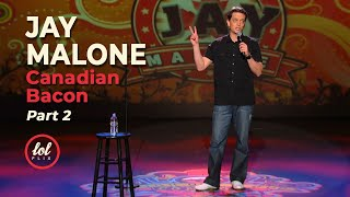 Jay Malone Canadian Bacon • Part 2 | LOLflix