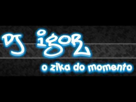 DJ IGOR TOP PRODUÇÃO ZIKA MEMO
