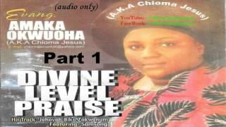 Amaka Okwuoha - Divine Level Praise Part 1  [Official Naija Gospel]