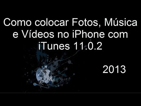 Como colocar Fotos. Música e Vídeos no iPhone com iTunes 11.02.26